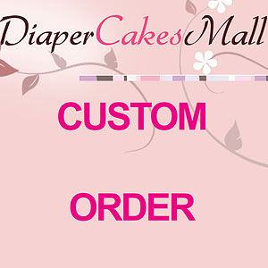 Custom Order Medium Diaper Cake